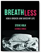 Breathless: How a Broken Jaw Saved My Life