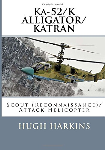 Ka-52/K ALLIGATOR/KATRAN: Scout (Reconnaissance)/Attack Helicopter (Scout Helicopter)