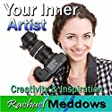 Your Inner Artist Hypnosis: Creativity & Inspiration, Guided Meditation, Binaural Beats, Positive Affirmations Speech by Rachael Meddows Narrated by Rachael Meddows