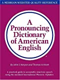 A Pronouncing Dictionary of American English, John Samuel Kenyon, Thomas Albert Knott, 0877790477