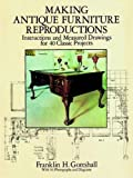 Reproducing  Antique Furniture: Instructions and Measured Drawings for 40 Classic Projects (Dover Woodworking)