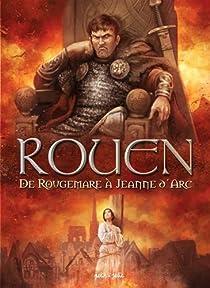 Rouen, tome 2 : De Rougemare à Jeanne d'Arc par Petit