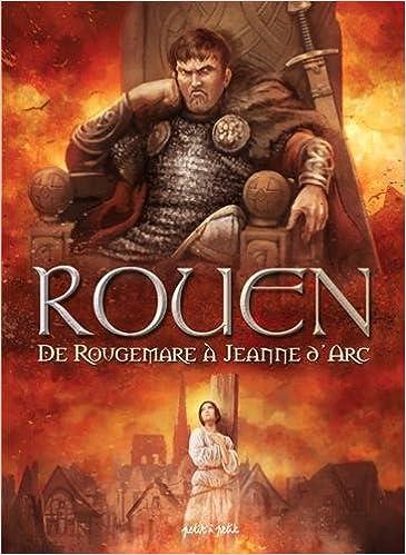 Rouen (2) : De Rougemare à Jeanne d'Arc : De 946 à 1456 après J-C