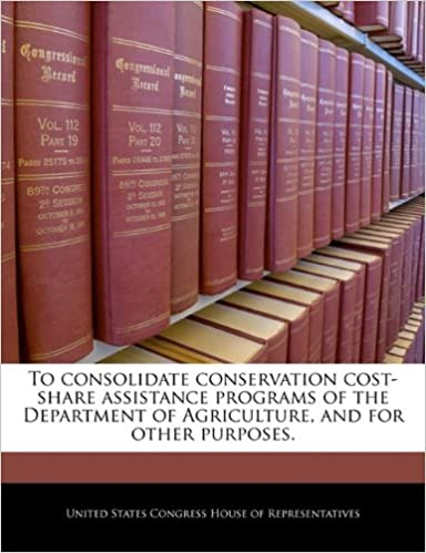 Book To consolidate conservation cost-share assistance programs of the Department of Agriculture, and for other purposes.