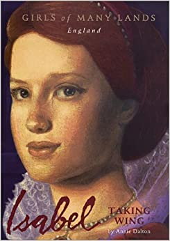 Book Isabel: Taking Wing (Girls of Many Lands - England) by Annie Dalton (2002-09-04)