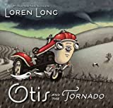 Otis and the Tornado, Loren Long, 0399254773