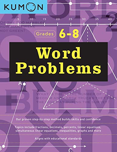 Word Problems, Grade 6-8 (Kumon Basic Skills) (Kumon Math Workbooks) (Math Problem Of The Day Middle School)