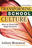 img - for Transforming School Culture: How to Overcome Staff Division (Leading the Four Types of Teachers and Creating a Positive School Culture) book / textbook / text book