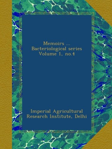 Memoirs ... Bacteriological series Volume 1, no.4 ebook