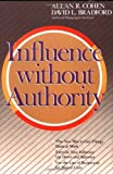 img - for Influence Without Authority by Allan R. Cohen (1991-08-01) book / textbook / text book