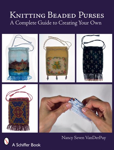 - Knitting Beaded Purses: A Complete Guide to Creating Your Own (Schiffer Books)