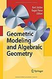 Geometric Modeling and Algebraic Geometry, Jüttler, Bert and Piene, Ragni, 3642445519