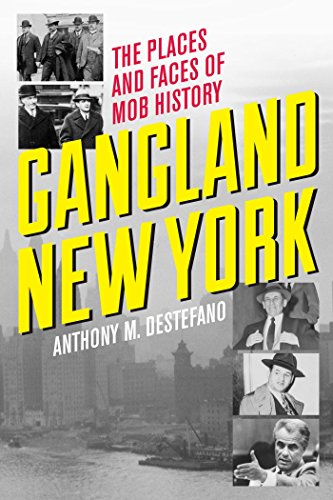 - Gangland New York: The Places and Faces of Mob History