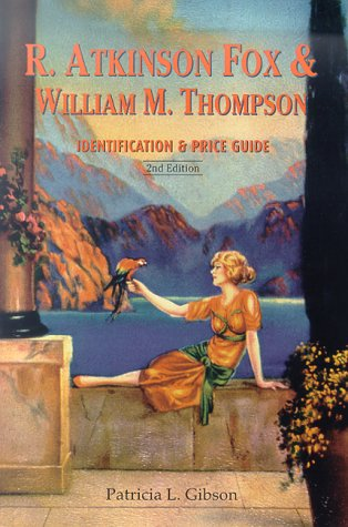 R. Atkinson Fox & William M. Thompson : Identification & Price Guide 2nd Edition
