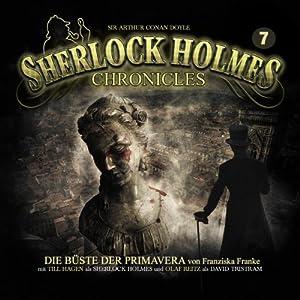 Die Büste der Primavera (Sherlock Holmes Chronicles 7) Hörspiel