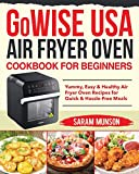 GoWISE USA Air Fryer Oven Cookbook for Beginners