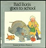 Bad Boris Goes to School, Susie Jenkin-Pearce, 0027476219