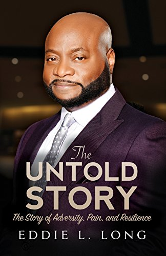 The Untold Story: The Story of Adversity, Pain, and Resilience