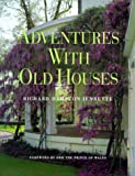 Adventures with Old Houses, Richard Hampton Jenrette, 0941711463