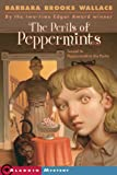 The Perils of Peppermints, Barbara Brooks Wallace, 068985045X