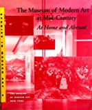 The Museum of Modern Art at Mid-Century: At Home and Abroad (Studies in Modern Art)
