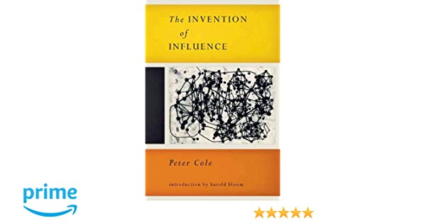 invention of influence peter cole