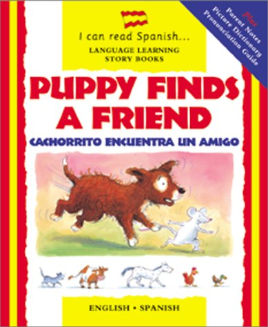 Puppy Finds a Friend/Cachorrito Encuentra Un Amigo (I Can Read Spanish S.)