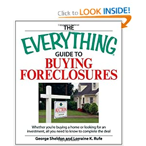 Everything Guide to Buying Foreclosures: Learn how to make money buying and selling foreclosed properties (Everything: Business and Personal Finance)