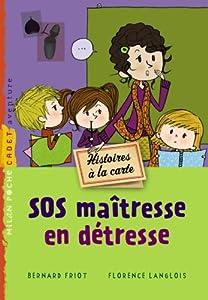 """Afficher """"Histoires à la carte SOS maîtresse en détresse"""""""