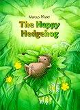 Happy Hedgehog, Marcus Pfister, 0735811644