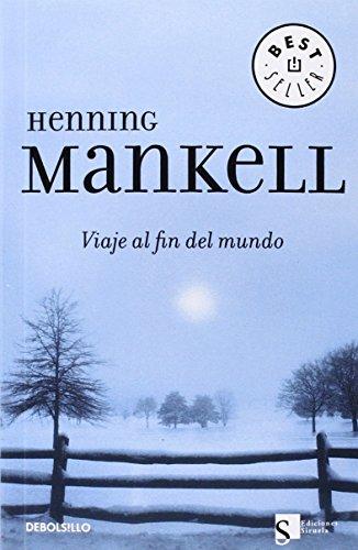 Descargar Libro Viaje Al Fin Del Mundo Henning Mankell