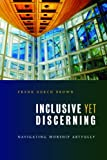 Inclusive yet Discerning, Frank Burch Brown, 080286256X