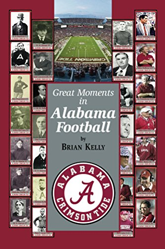 Download PDF Great Moments in Alabama Football - This book starts at the beginning of Football and goes to the Nick Saban era