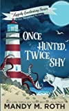 Once Hunted, Twice Shy: A Cozy Paranormal Mystery (The Happily Everlasting Series) (Volume 2) by  Mandy M. Roth in stock, buy online here