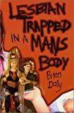 Lesbian Trapped in a Man's Body, Brian Daly, 0970637101