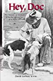 img - for Hey, Doc (The Wonder of Animals from the Life-Stories of a Texas Vet) book / textbook / text book