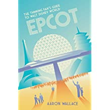 The Thinking Fan's Guide to Walt Disney World: Epcot