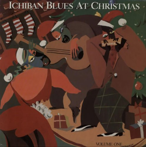 Ichiban Blues At Christmas; Vol. 1 (Absent Drink)