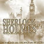 Sherlock Holmes: The Rare Disease & The Solitary Bicyclist | Sir Arthur Conan Doyle