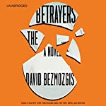The Betrayers: A Novel | David Bezmozgis