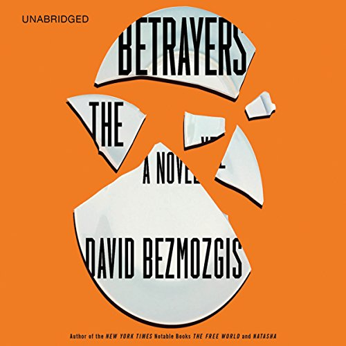 The Betrayers: A Novel by Hachette Audio