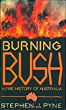 Burning Bush, Stephen J. Pyne, 0805014721