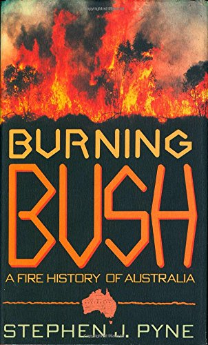 burning-bush-a-fire-history-of-australia