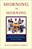 Morning by Morning: How We Home-Schooled Our African-American Sons to the Ivy League