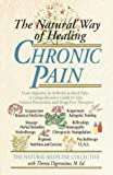 The Natural Way of Healing Chronic Pain, Natural Medicine Collective Staff, 0440613639