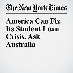 America Can Fix Its Student Loan Crisis. Ask Australia