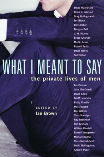What I Meant to Say: The Private Lives of Men