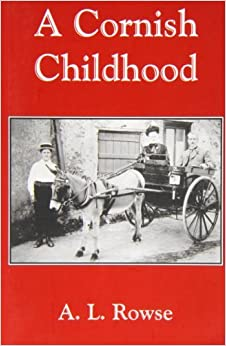 Book A Cornish Childhood: Autobiography of a Cornishman by Alfred Lestie Rowe (1998-11-09)