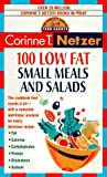 100 Low Fat Small Meal and Salad Recipes, Corinne T. Netzer, 0440223490