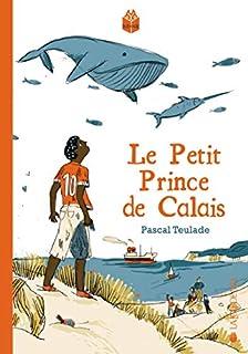 Le petit prince de Calais, Teulade, Pascal